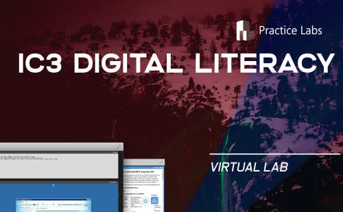 IC3 Digital Literacy Lab by Practice Labs | Cybrary