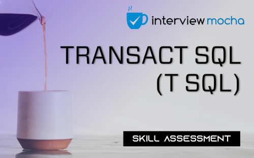 Transact-SQL (T-SQL) Skill Assessment by Interview Mocha | Cybrary