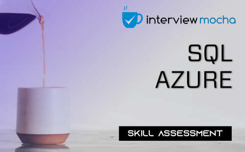 SQL Azure Skill Assessment by Interview Mocha | Cybrary