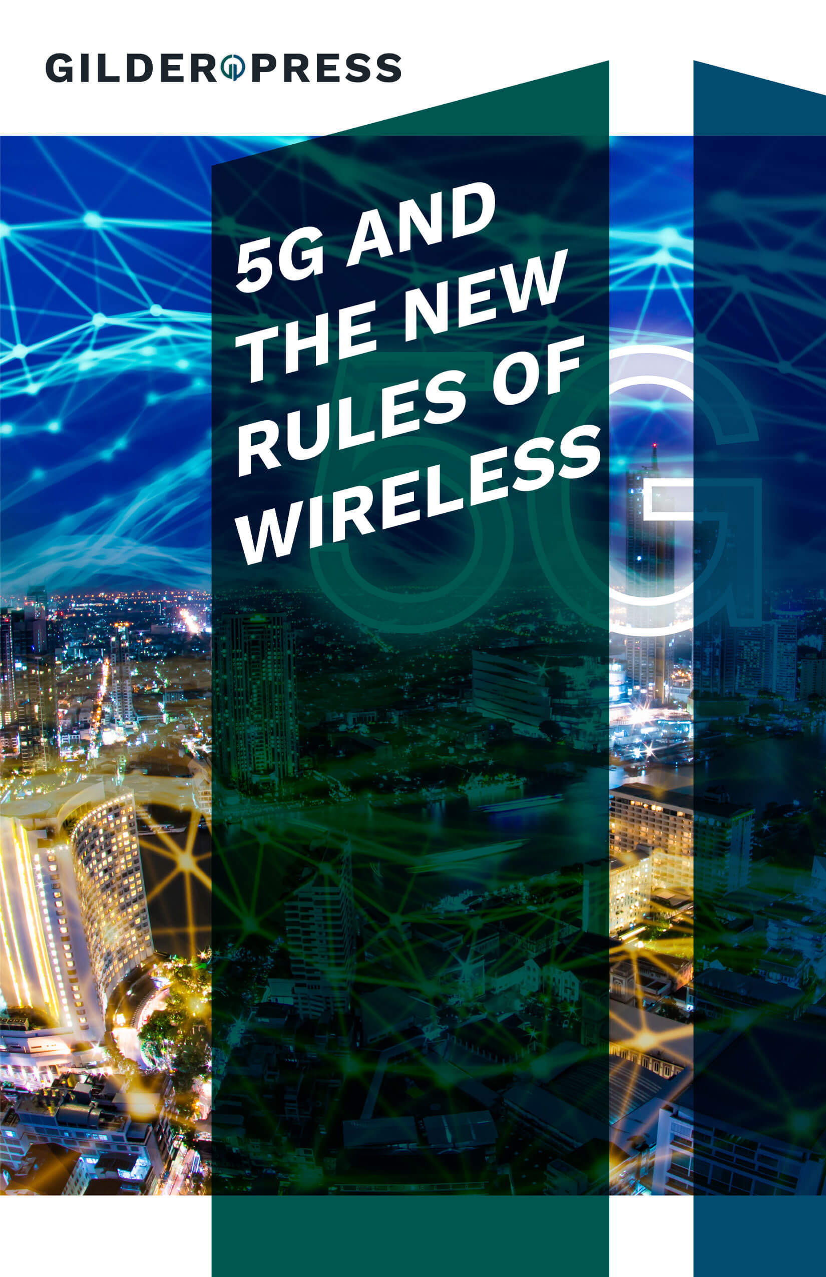 5G And The New Rules Of Wireless