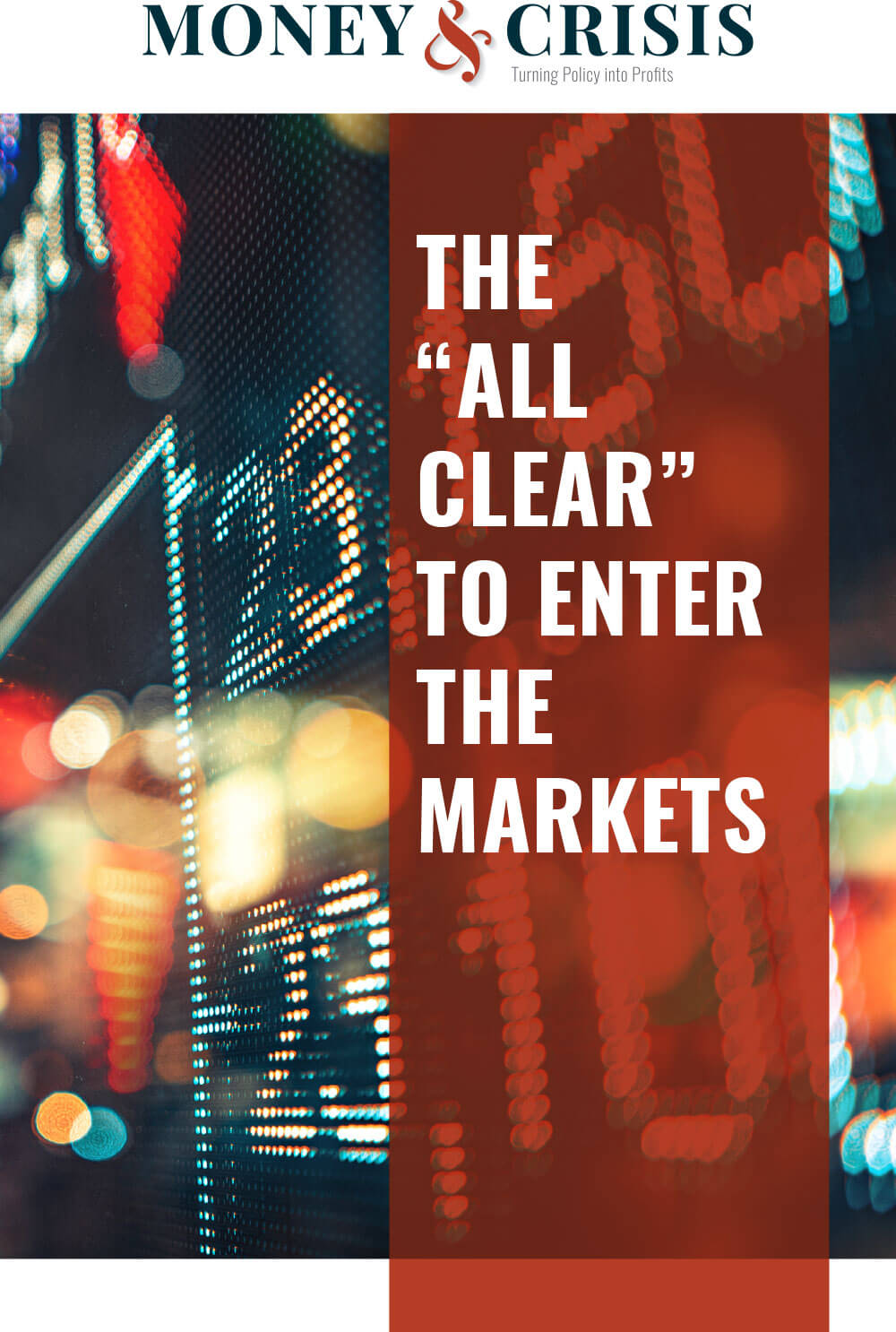 "The ""All Clear"" To Enter The Markets"