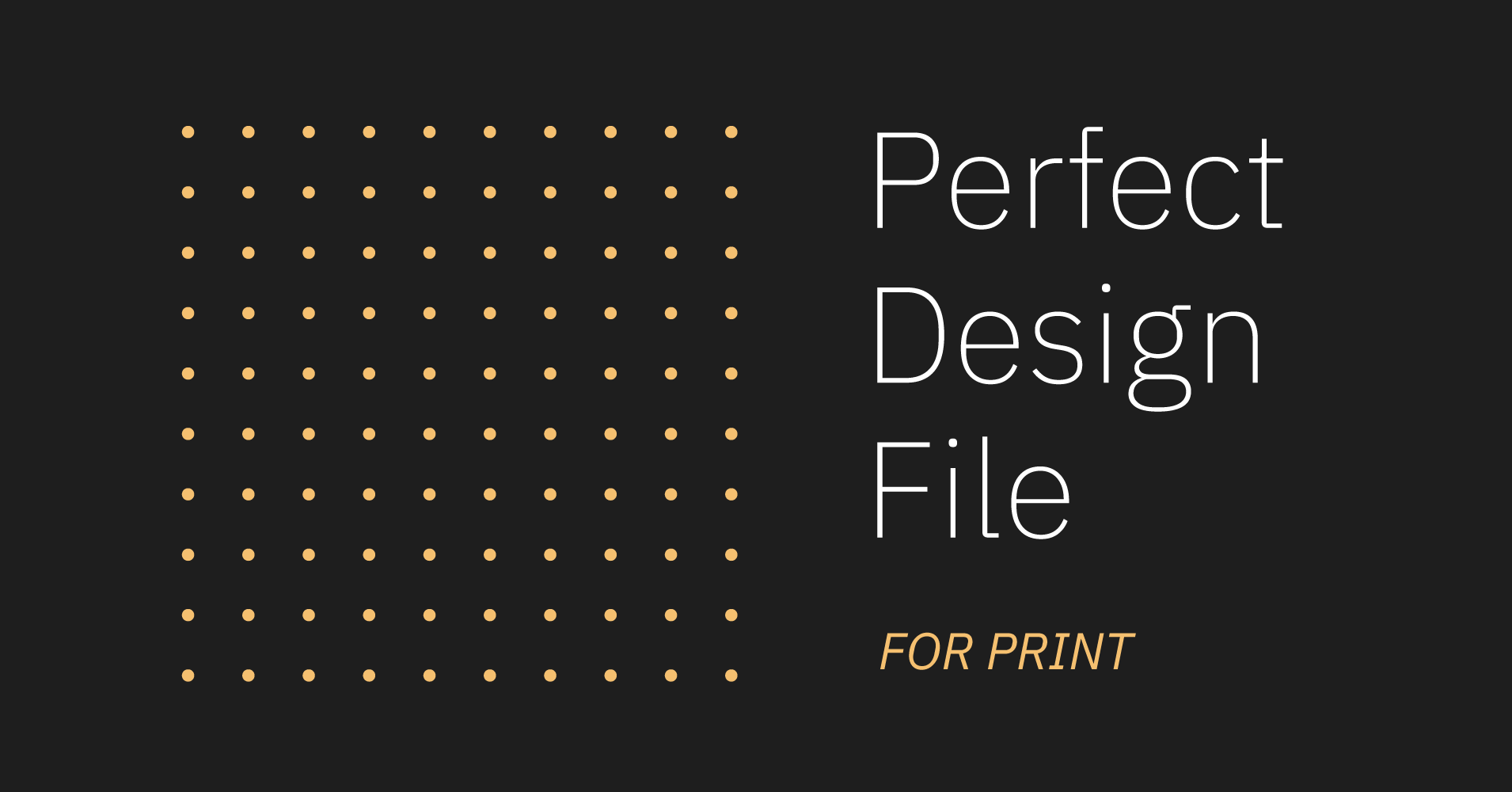 Preparing the Perfect Design File for Print