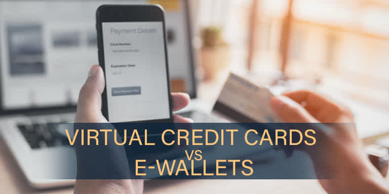 Virtual Credit Cards vs. E-wallets