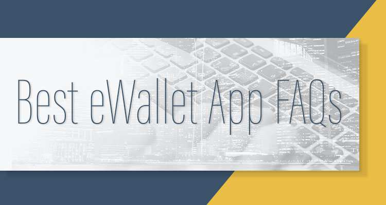 Best eWallet App FAQs