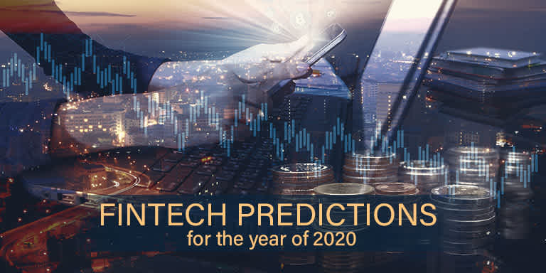 Fintech Predictions for the year of 2020