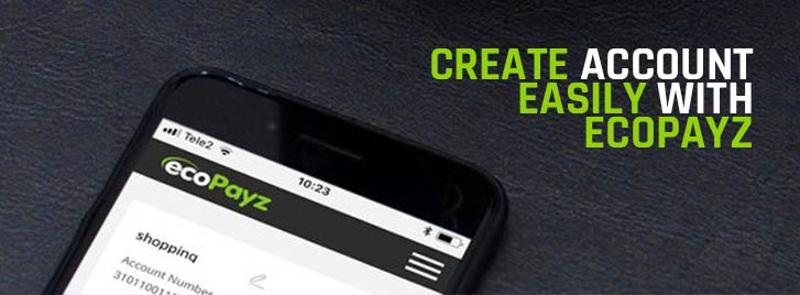 Create account easily with ecoPayz