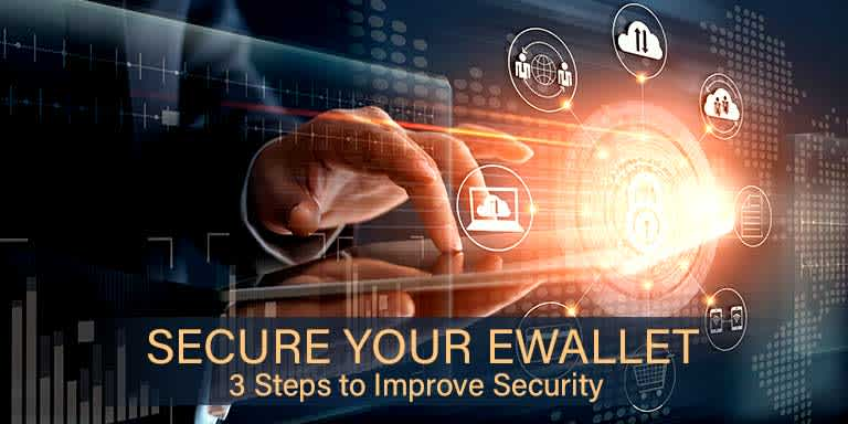 Steps to secure eWallet