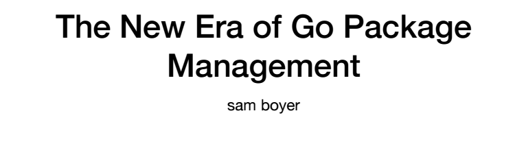 The New Era of Go Package Management