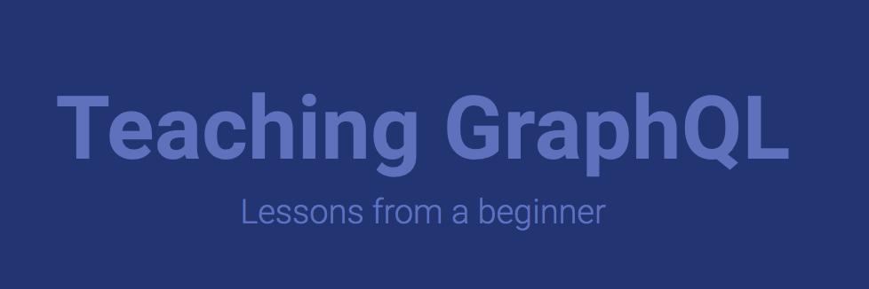 Teaching GraphQL
