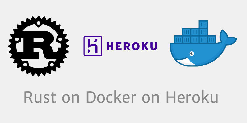 Rustで作ったAPIのDocker on Heroku