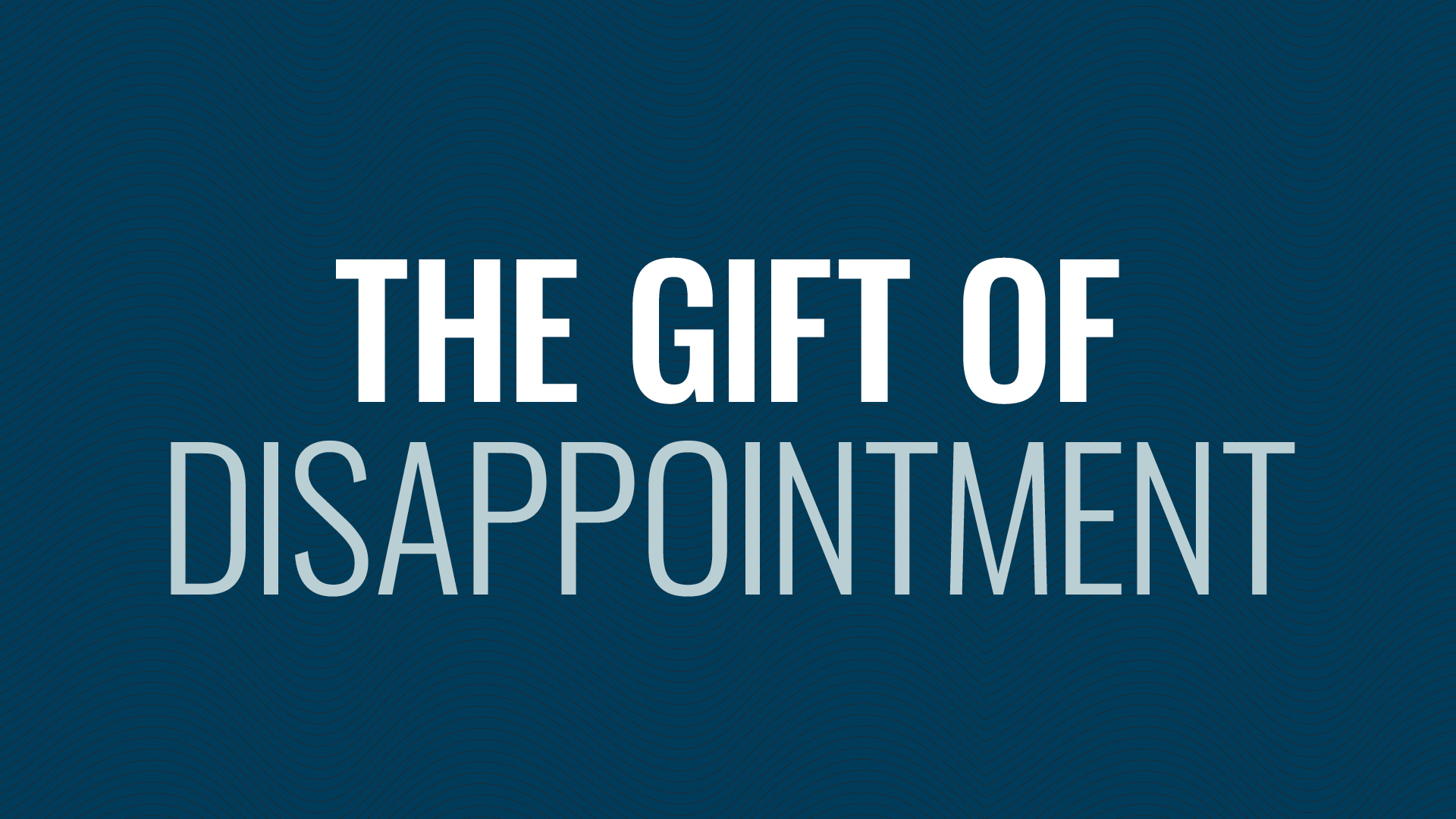The Gift of Disappointment Hero Image