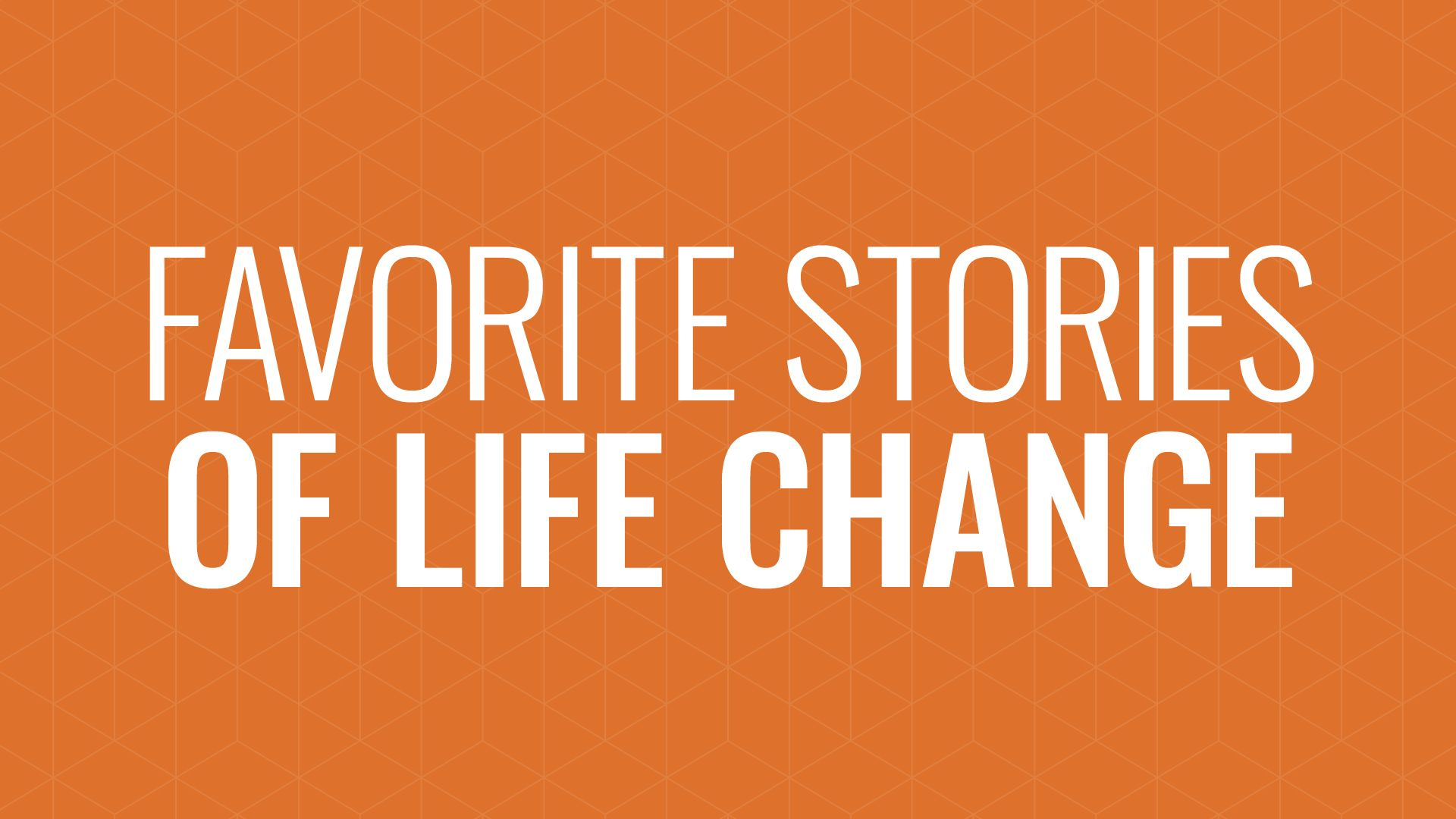 Our Favorite Stories of Change Hero Image