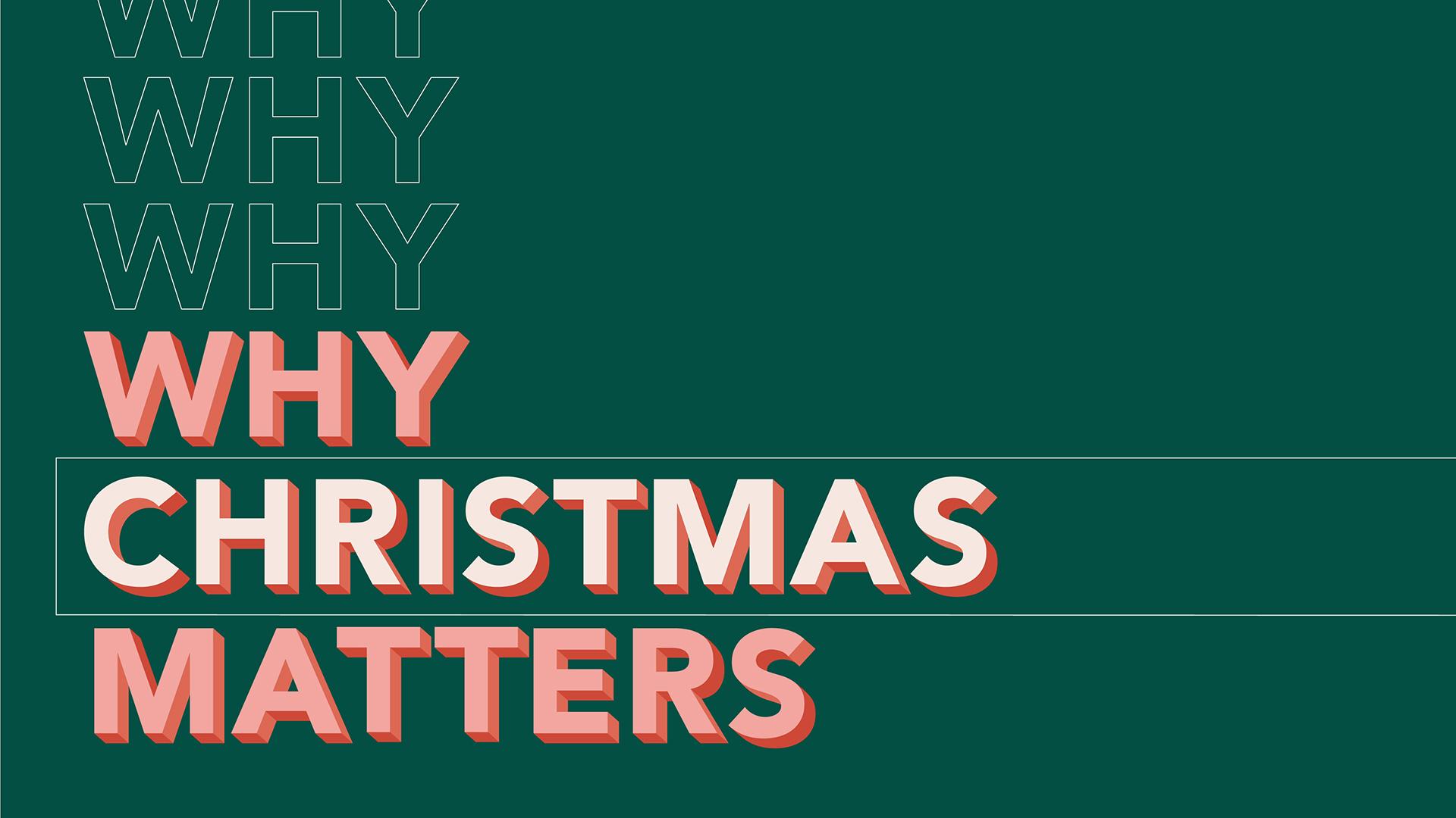 Why Christmas Matters Hero Image