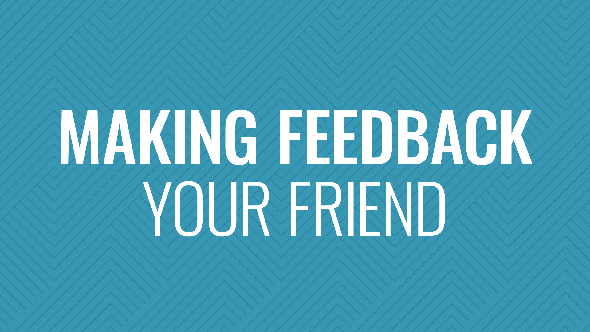 How to Make Feedback Your Friend Hero Image