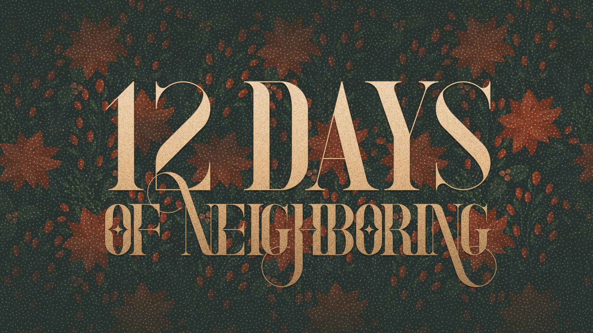 12 Days of Neighboring Hero Image