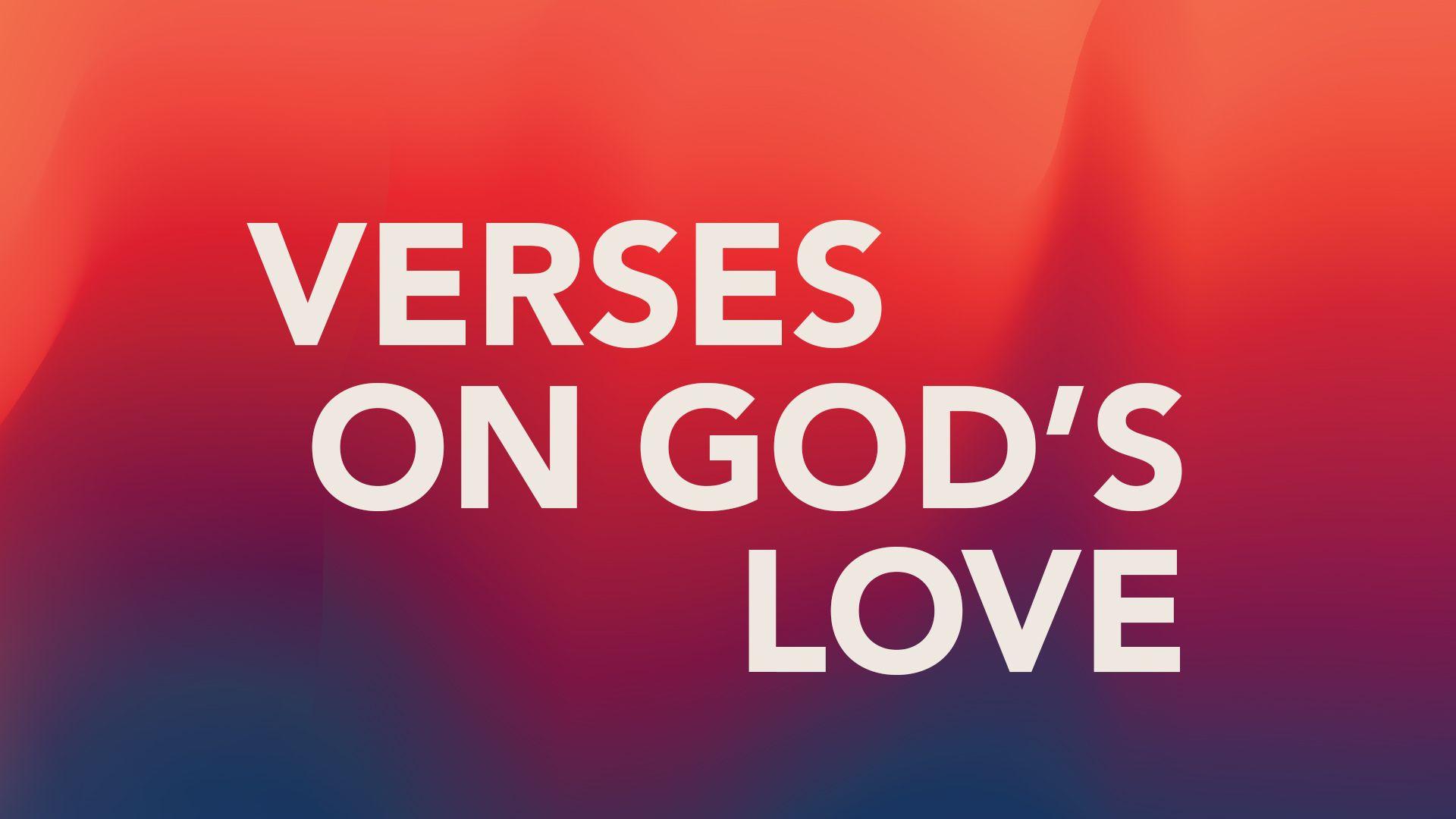 Remembering God's Love: 15 Verses to Help Hero Image