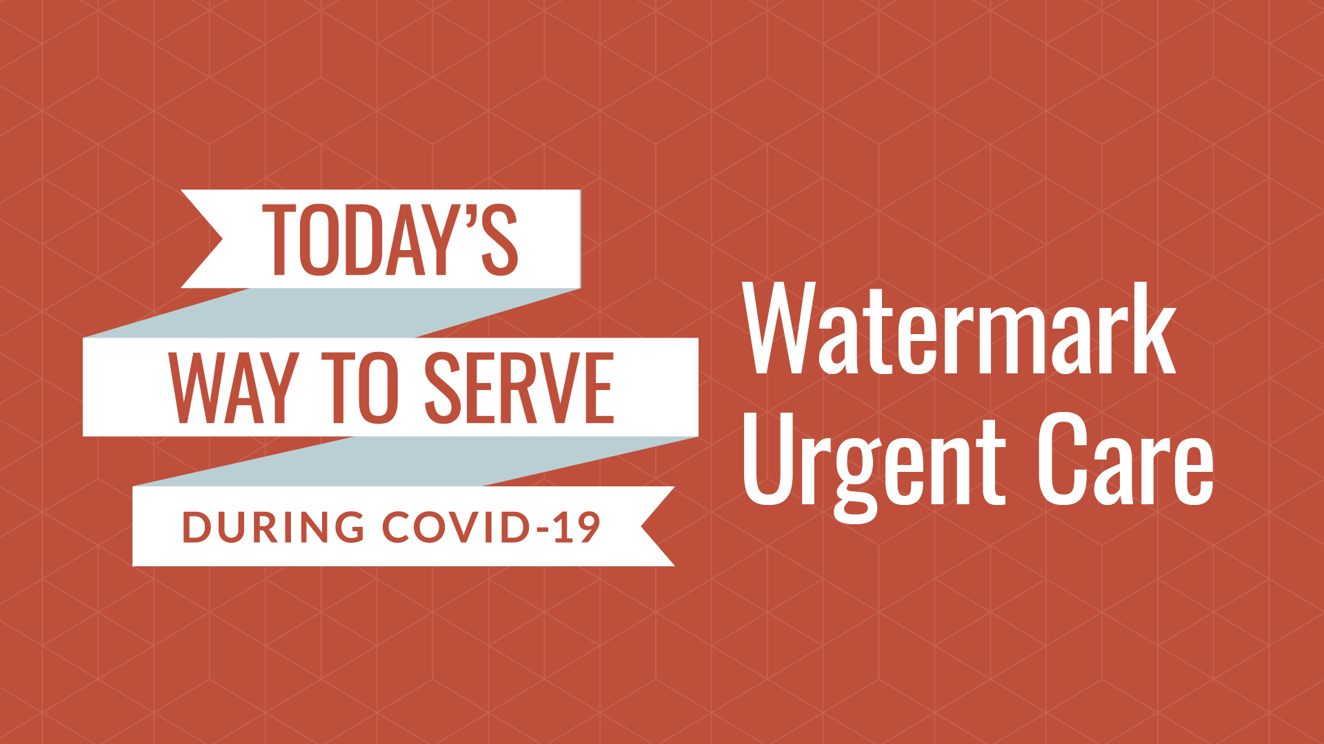 Serving with Watermark Urgent Care during COVID-19 Hero Image