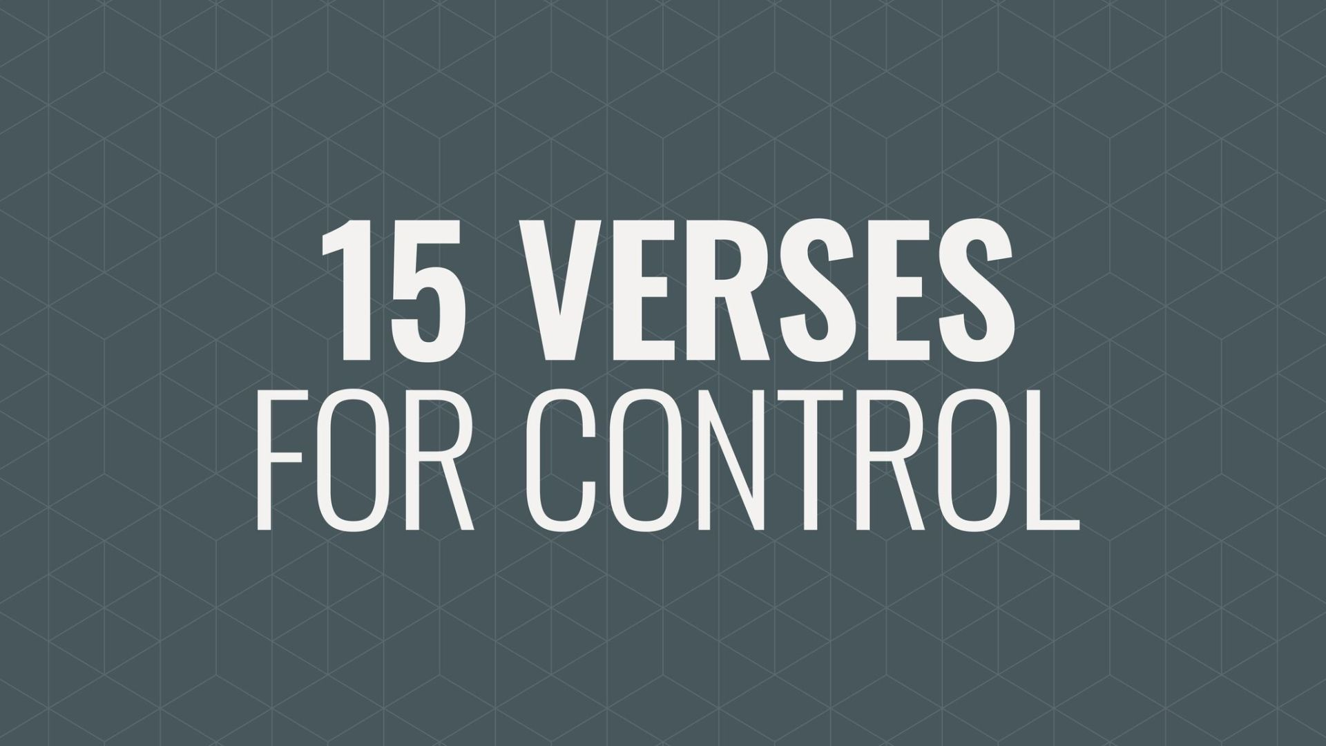 Struggling with Control: 15 Verses to Help Hero Image