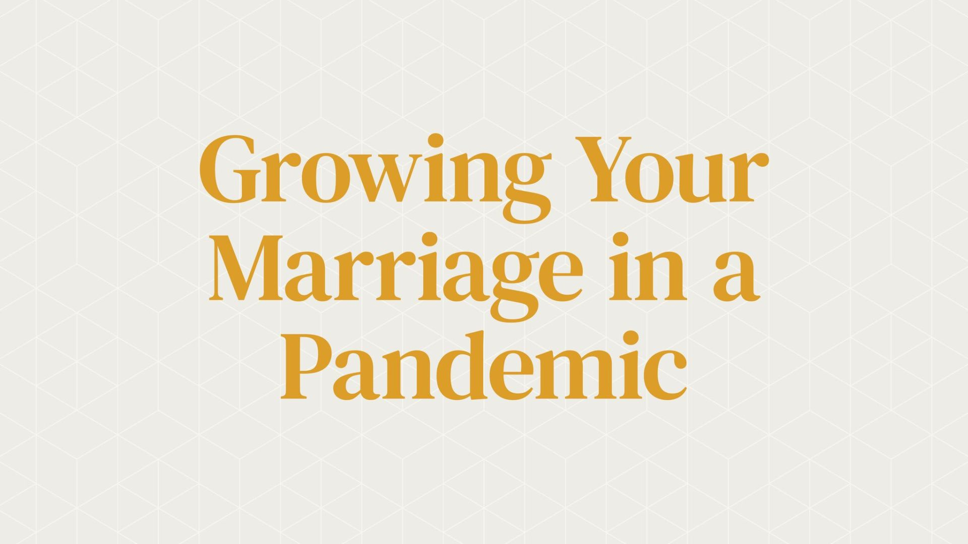 How to Grow Your Marriage During a Pandemic Hero Image