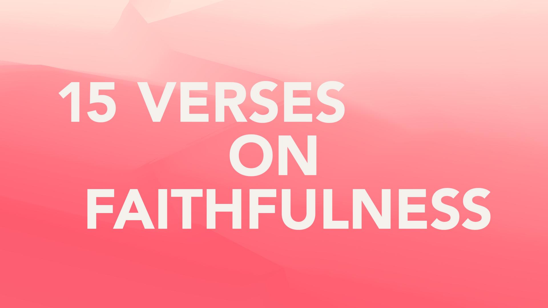 Faithfulness: 15 Verses to Help Hero Image