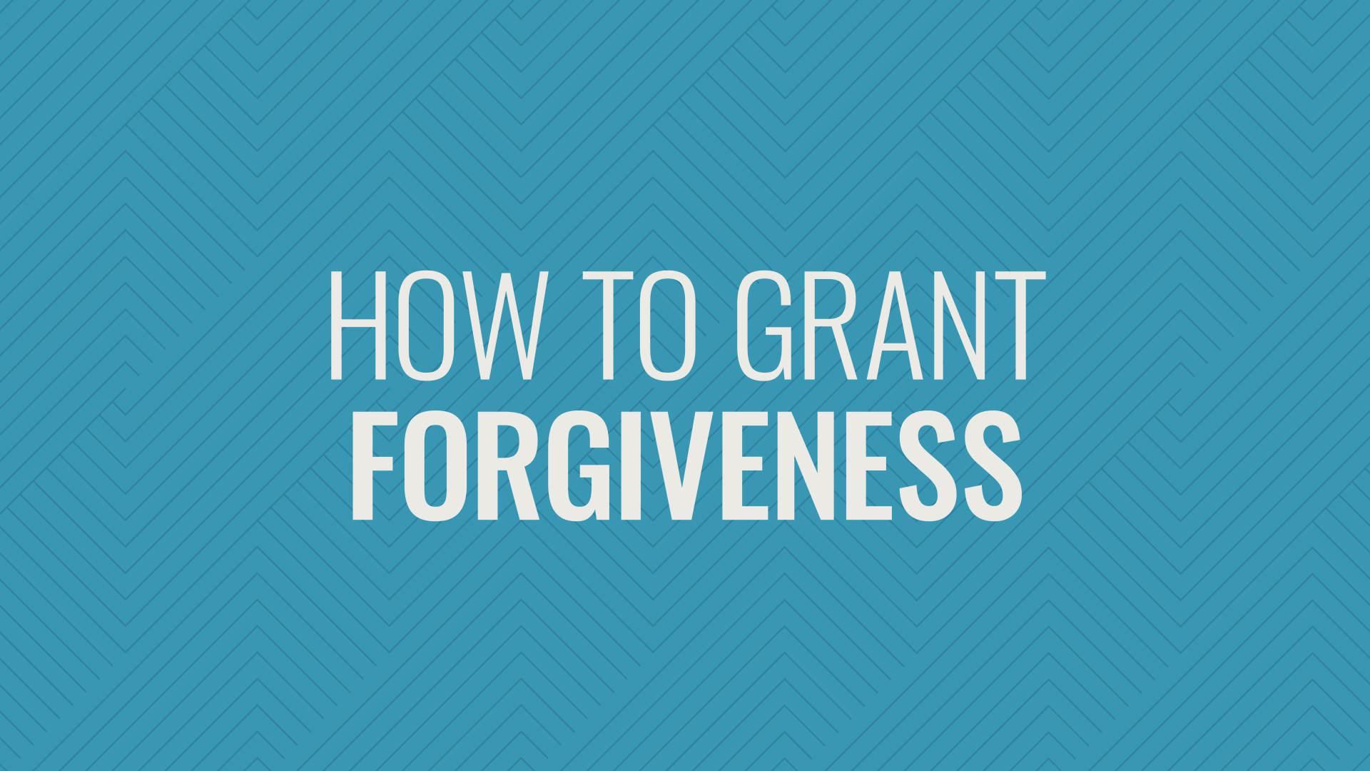 How to Grant Forgiveness Hero Image