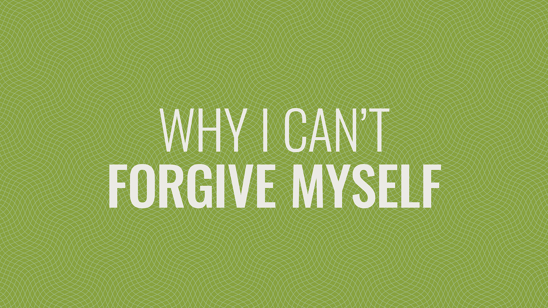 What if I Can't Forgive Myself? Hero Image