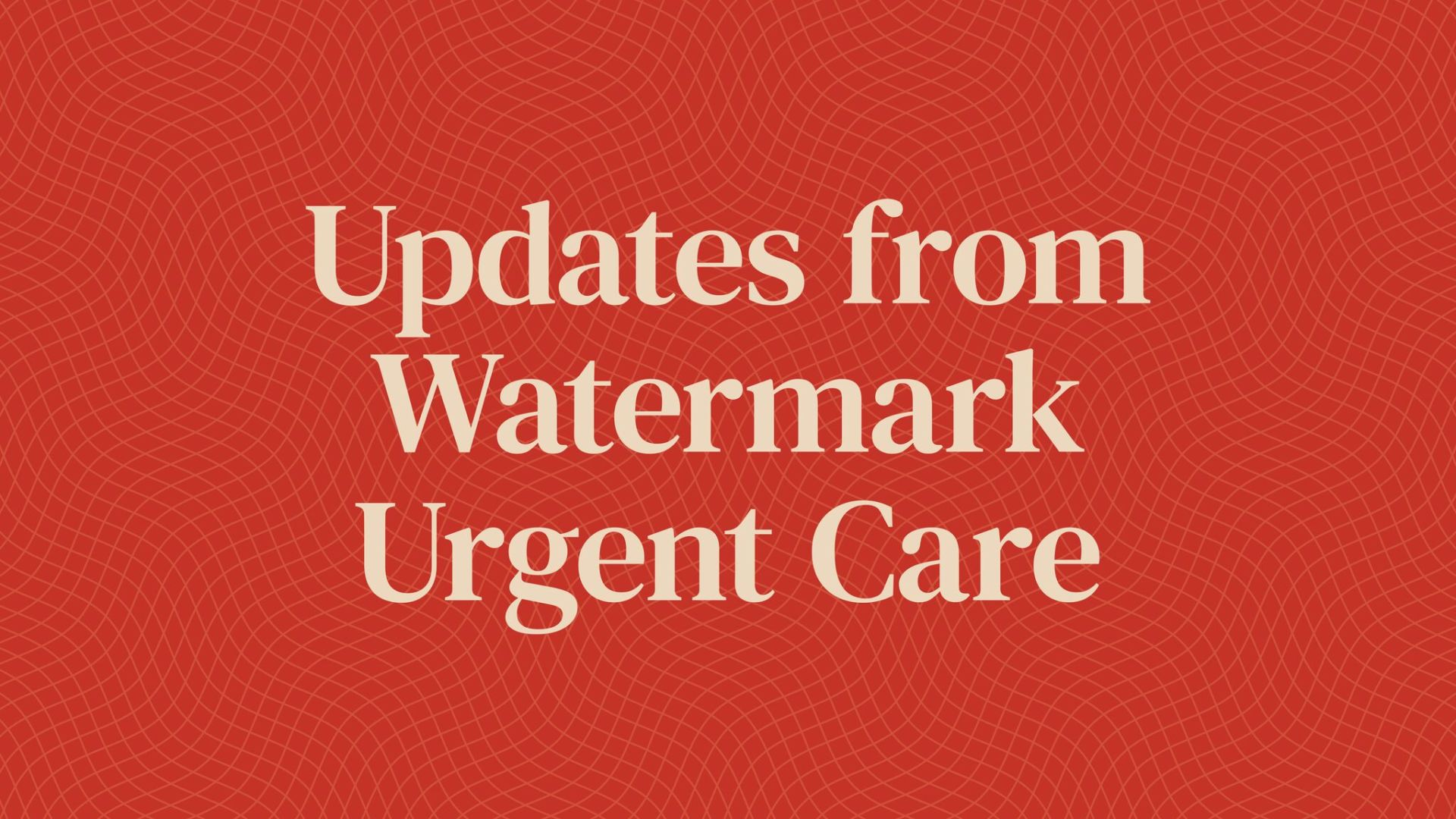 Update from the Watermark Urgent Care Clinics Hero Image