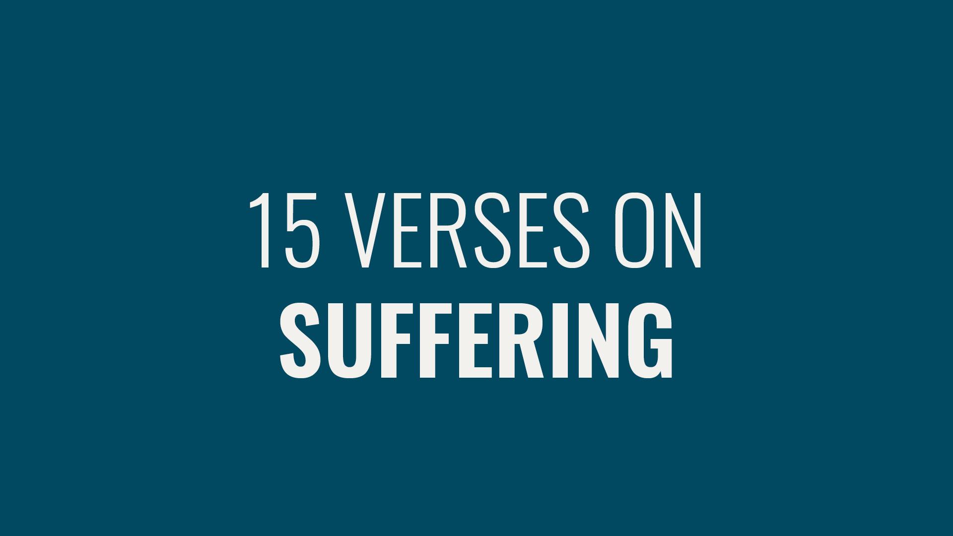 Suffering: 15 Verses to Help Hero Image