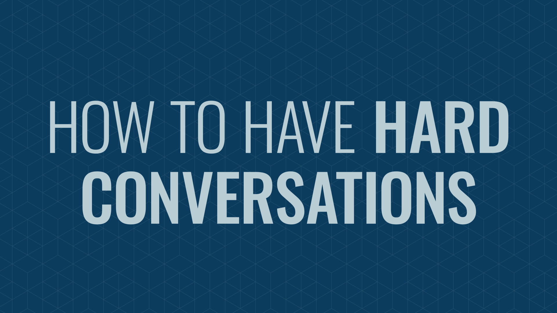 How to Have Hard Conversations Hero Image