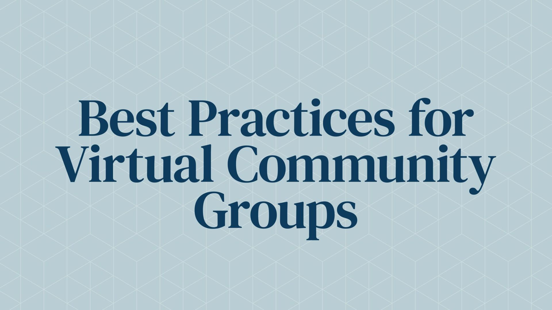 Best Practices for Virtual Community Group Hero Image