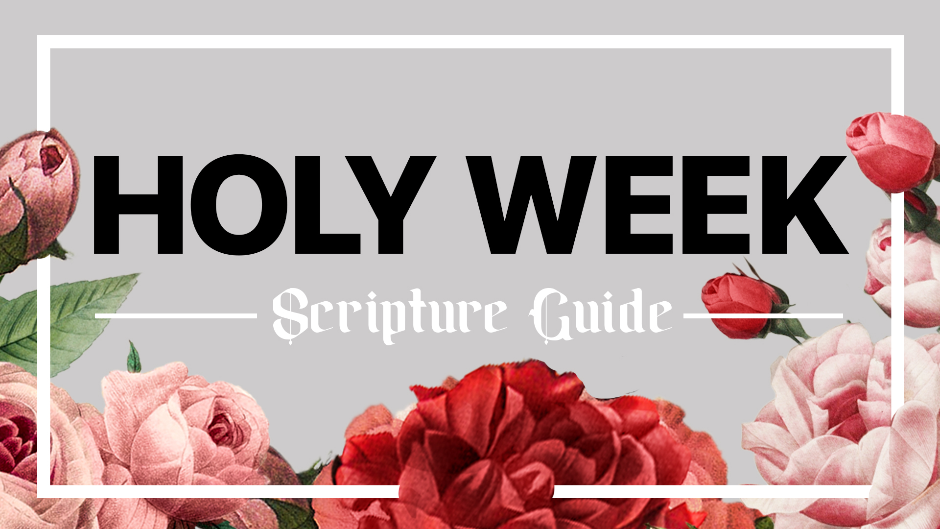 Holy Week Scripture Guide