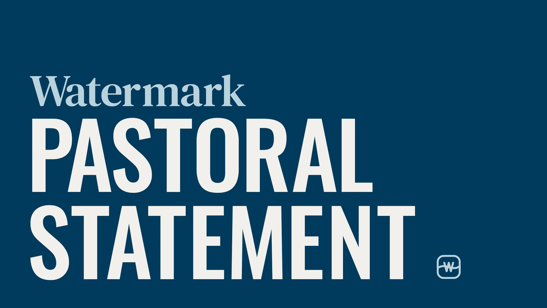 Watermark's Pastoral Statement On Marriage, Divorce And Remarriage Hero Image