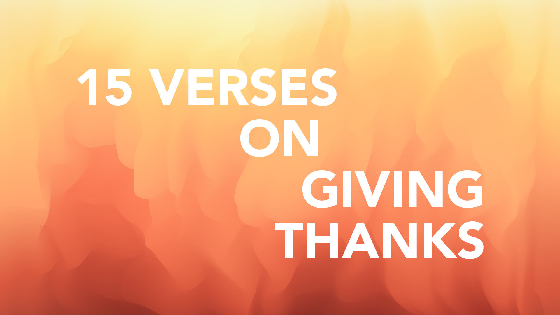 Giving Thanks: 15 Verses to Help Hero Image
