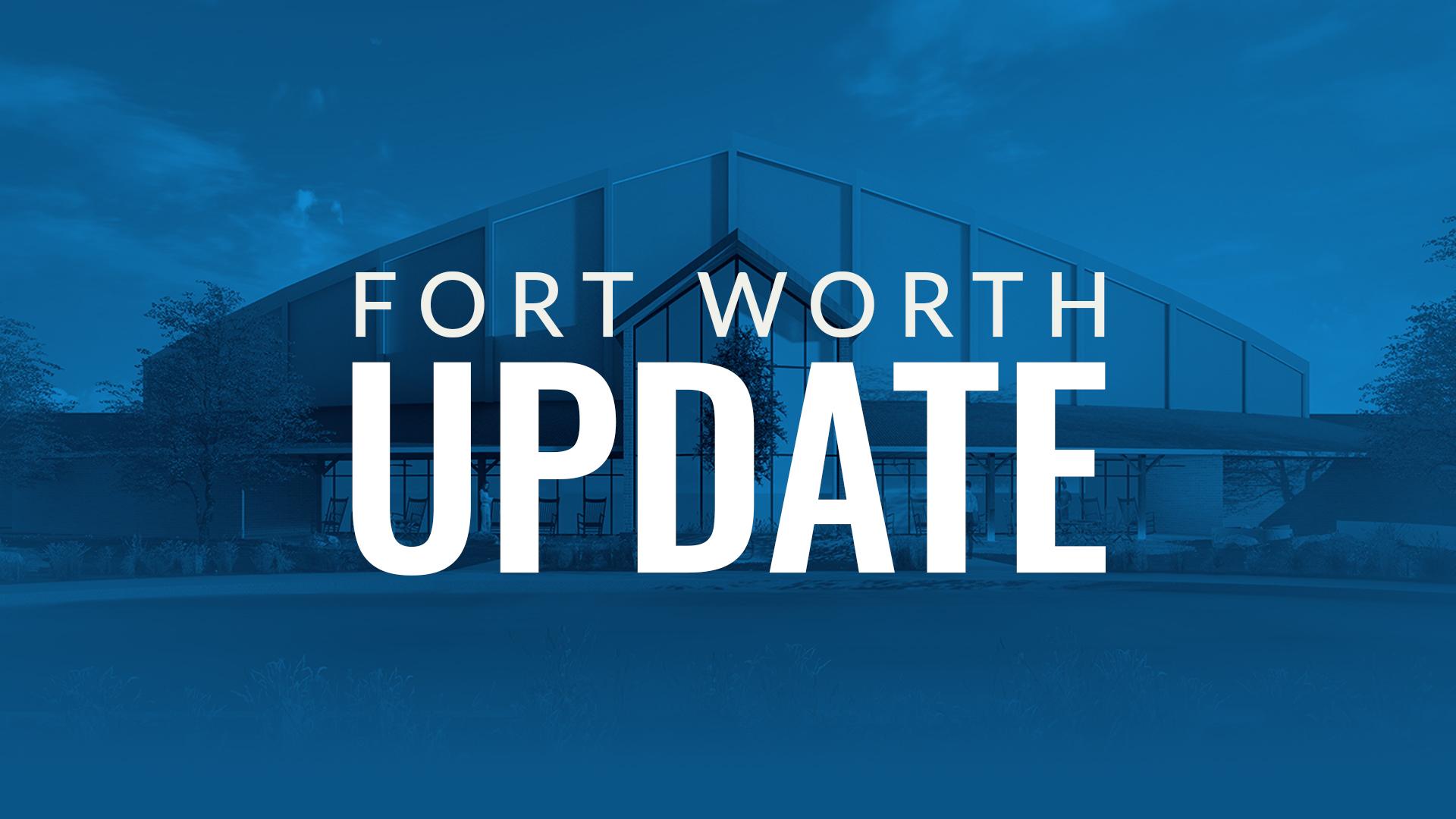Fort Worth Update Hero Image