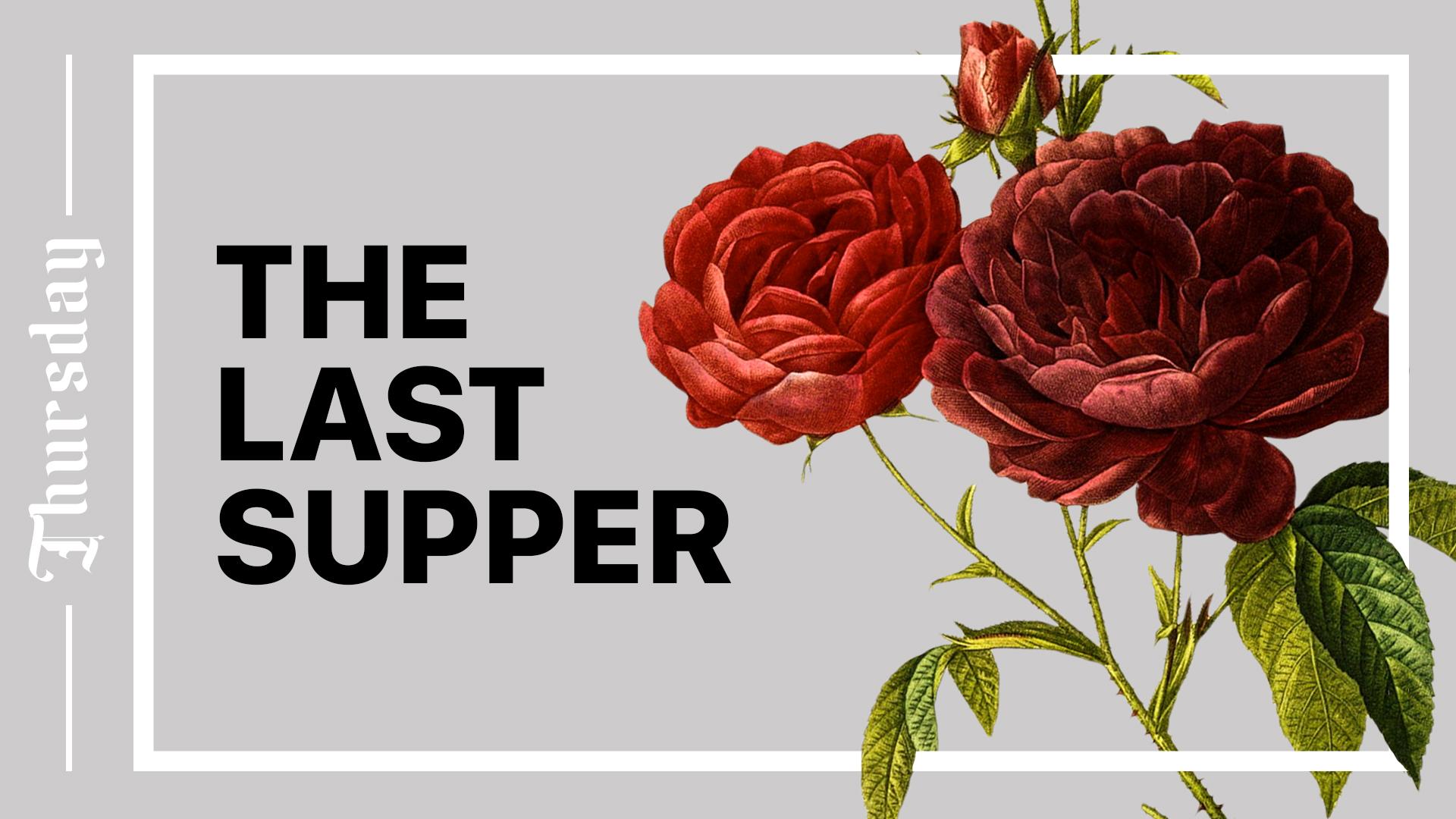 The Last Supper Hero Image