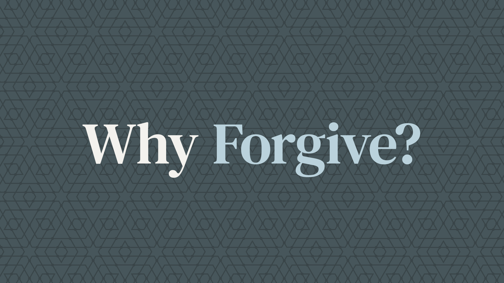 Why Should You Forgive? Hero Image