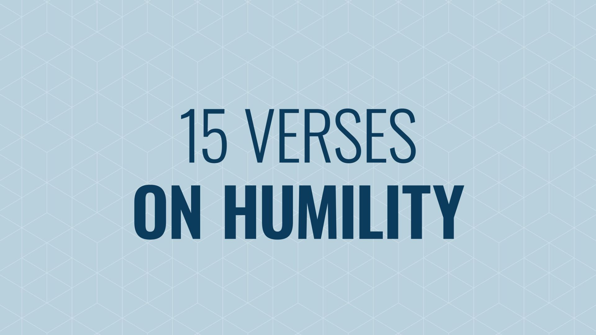 Walking in Humility: 15 Verses to Help Hero Image