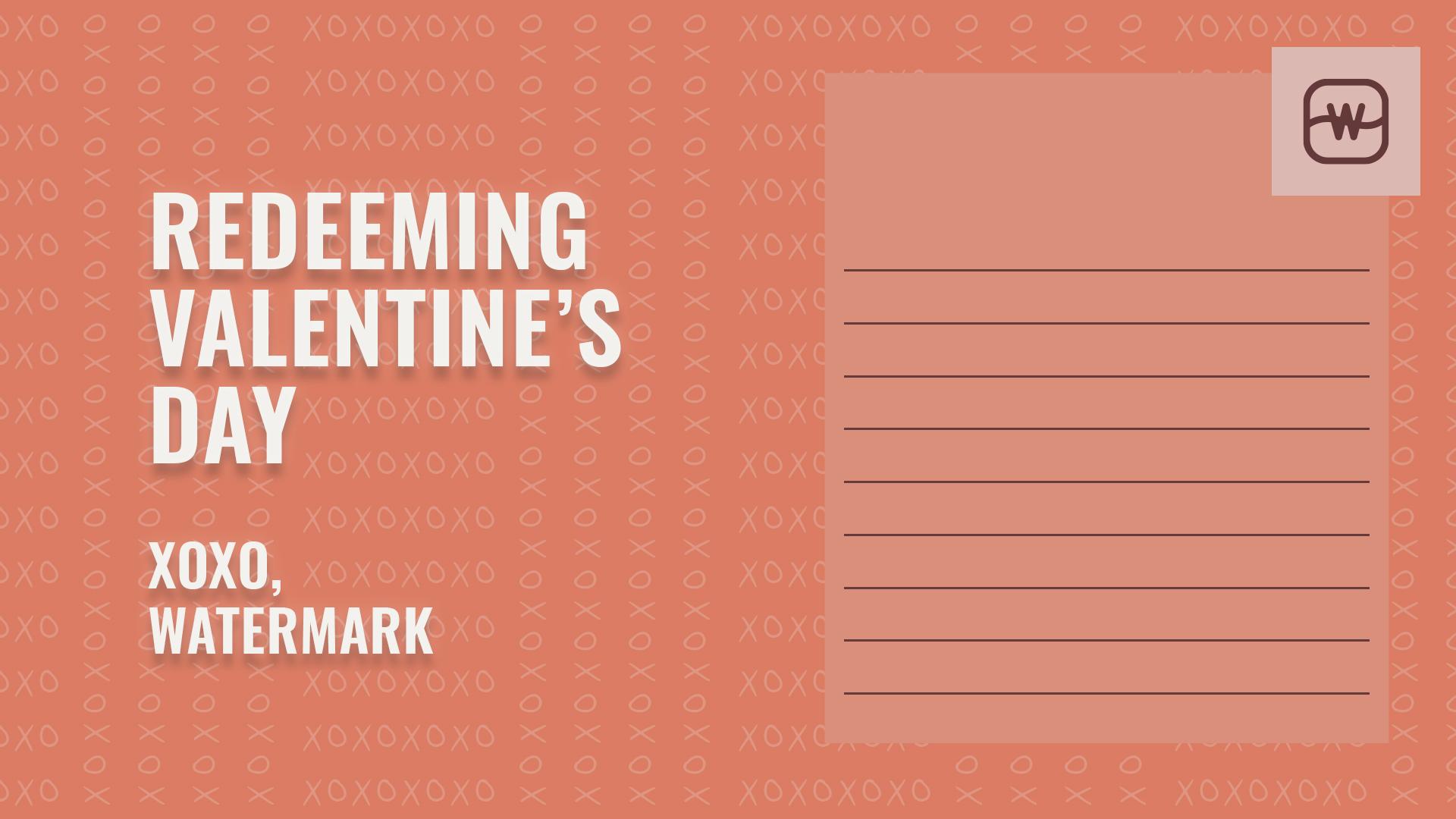Redeeming Valentine's Day Hero Image