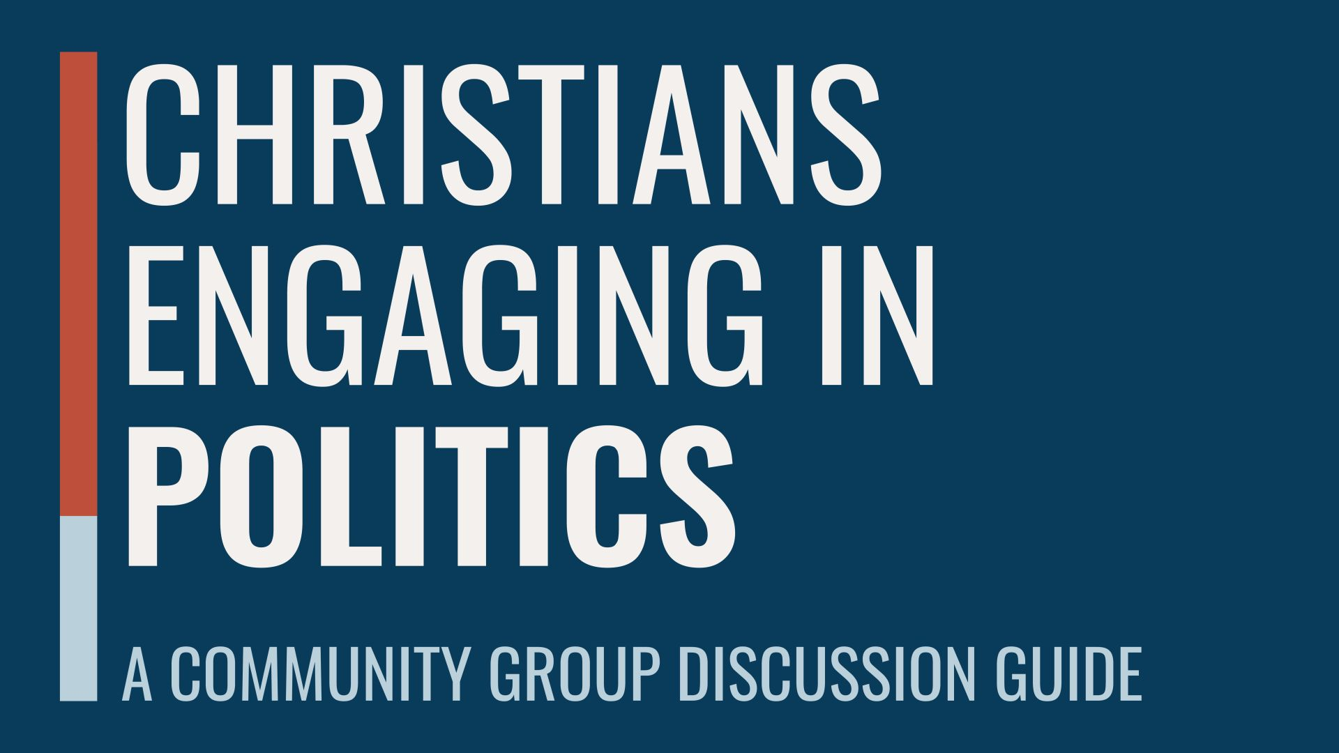 Christians Engaging in Politics: A Community Group Discussion Guide Hero Image