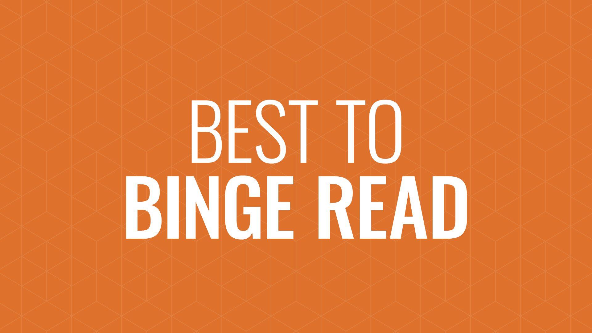 Best to Binge Read Hero Image