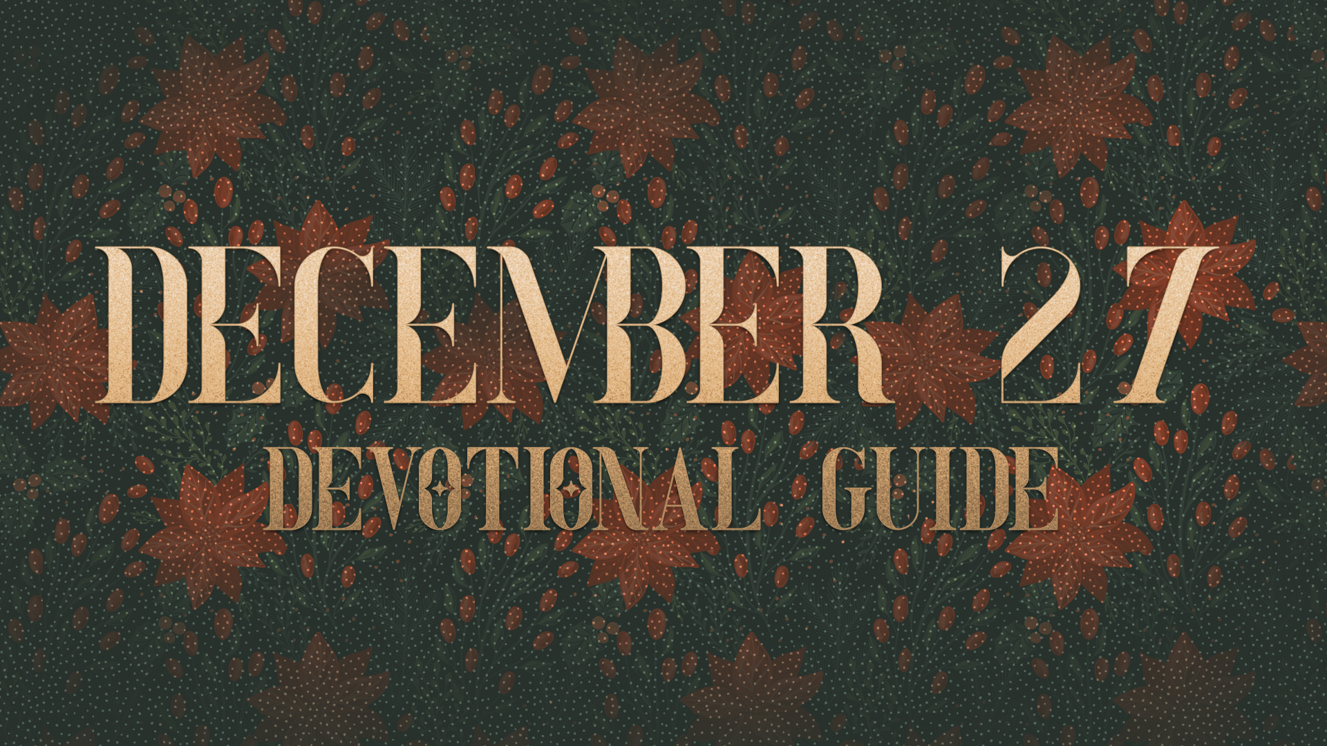 December 27 Devotional Guide Hero Image
