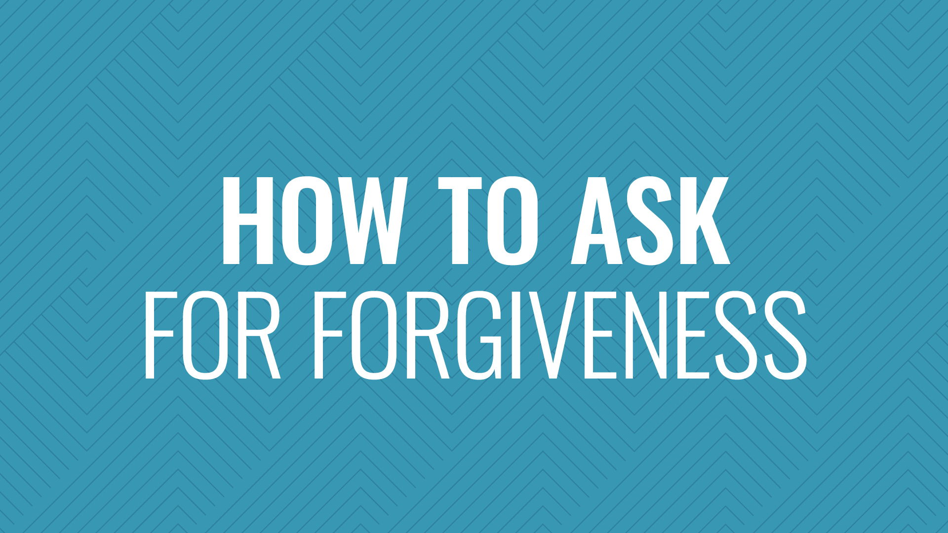 How to Ask for Forgiveness Hero Image