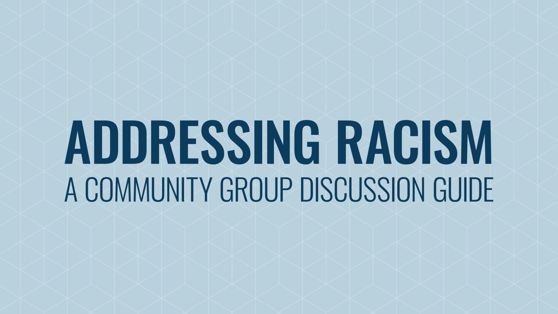 Addressing Racism: A Community Group Discussion Guide Hero Image