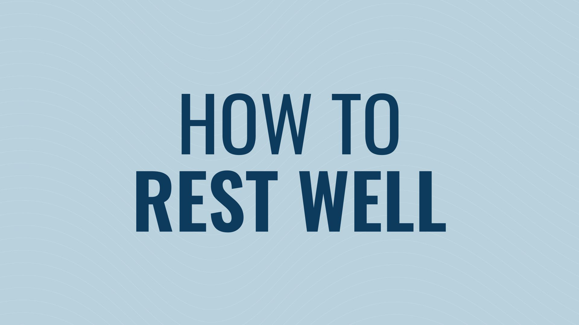 How to Rest Well Hero Image