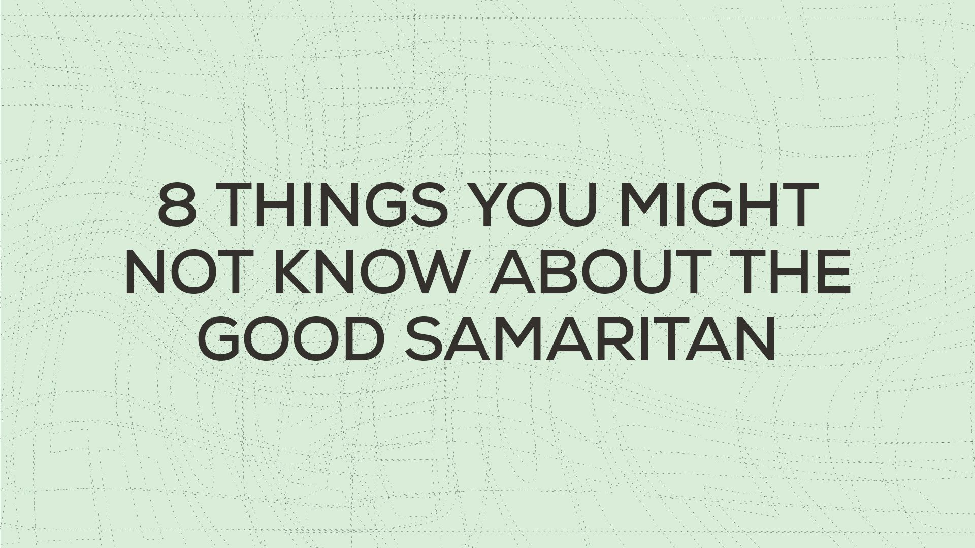 8 Things You Might Not Know About the Good Samaritan Hero Image