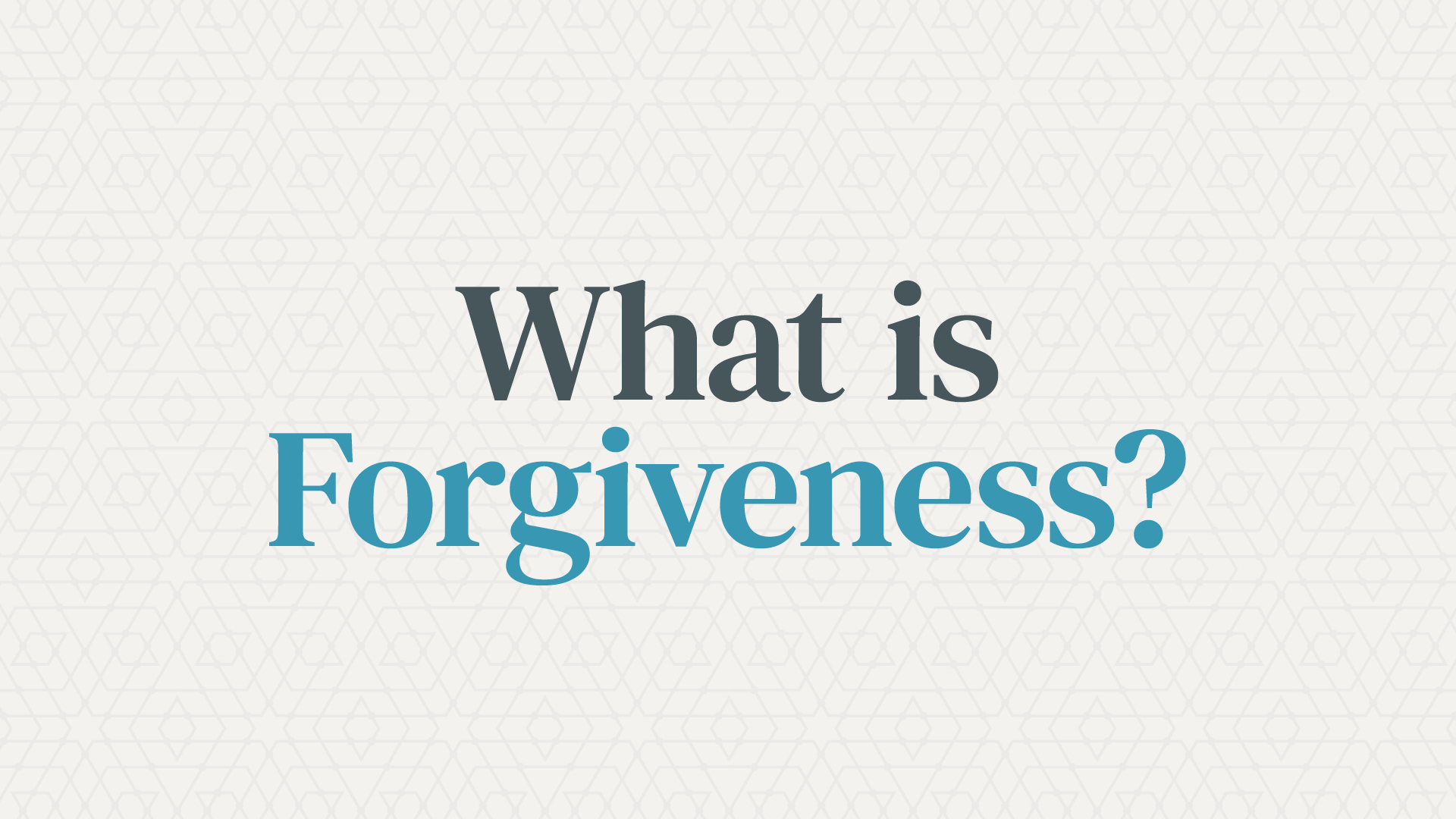 What Is Forgiveness? Hero Image