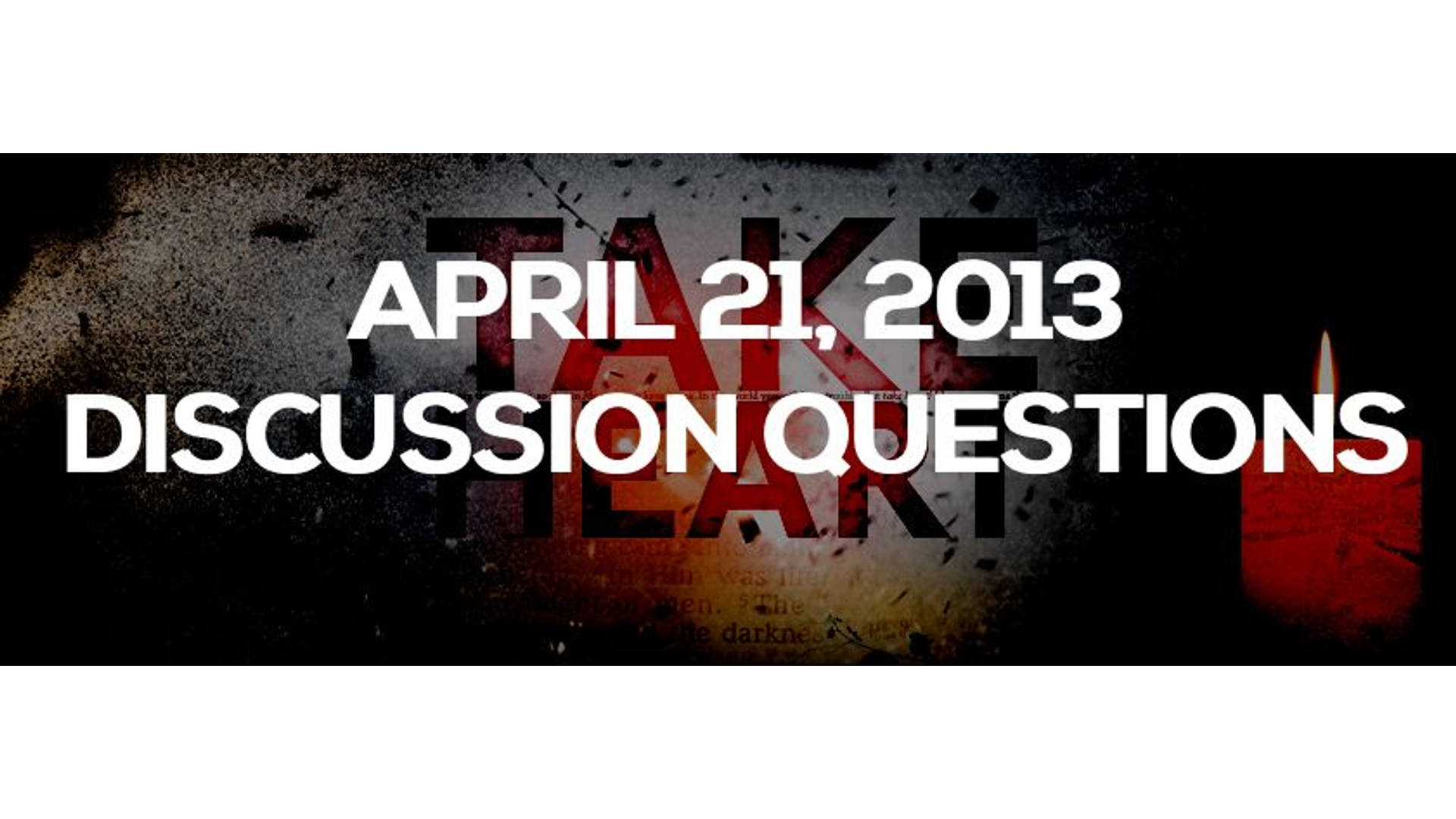 DISCUSSION QUESTIONS: APRIL 21, 2013 Hero Image