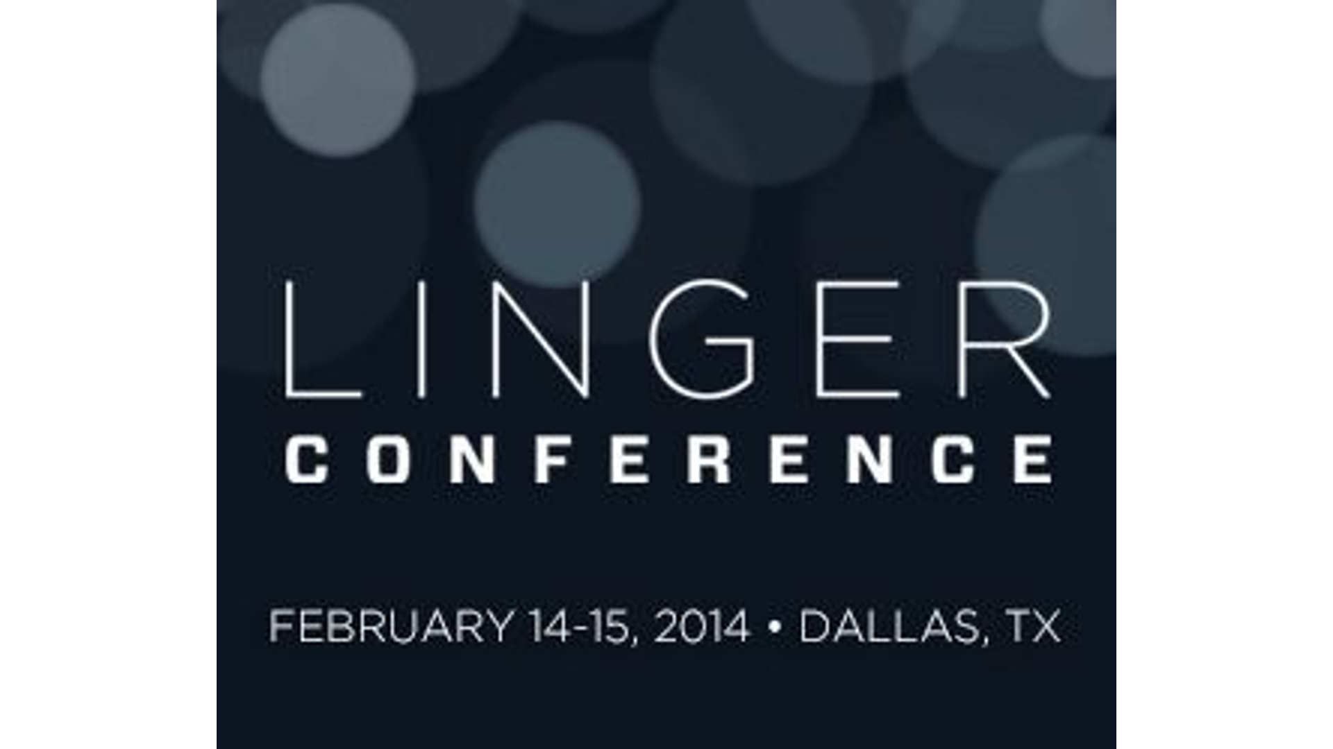 Join Todd Wagner and Friends At The 2014 Linger Conference! Hero Image