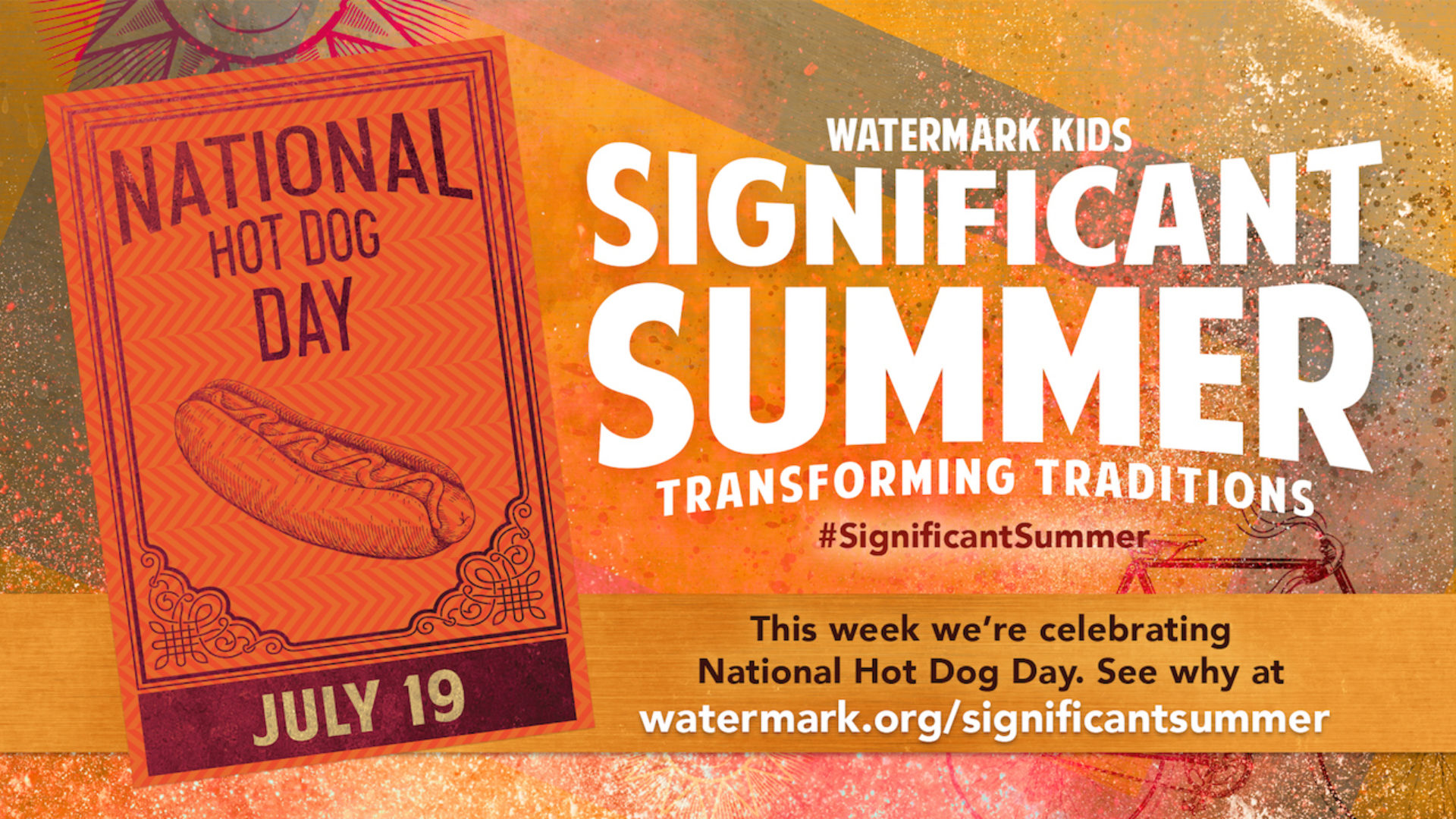 Significant Summer Week 7: National Hot Dog Day Hero Image