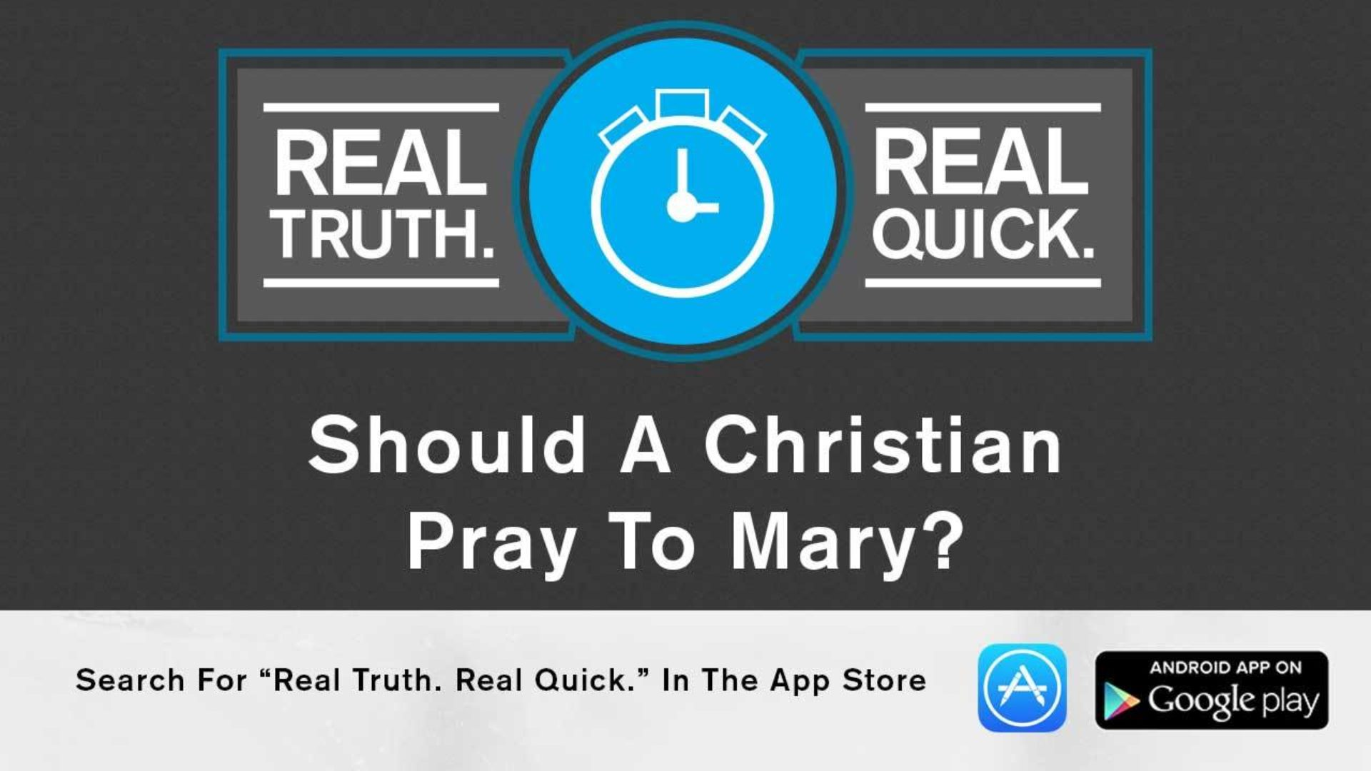 Should a Christian Pray to Mary? Hero Image